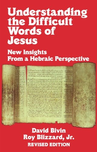 Understanding the Difficult Words of Jesus: New Insights From a Hebrew Perspective by Destiny Image Publishers