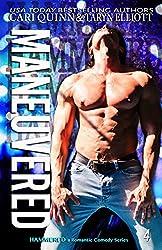 Maneuvered: A Rockstar Romantic Comedy (Hammered Book 4)