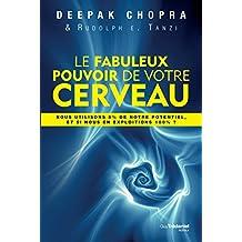 Le fabuleux pouvoir de votre cerveau (French Edition)