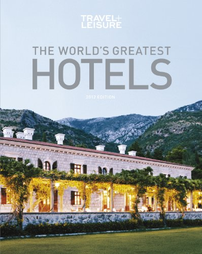 2012 Spa - TRAVEL + LEISURE:  The World's Greatest Hotels, Resorts, and Spas 2012 (Travel + Leisure's World's Greatest Hotels, Resorts + Spas)