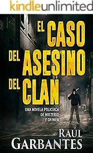 El caso del asesino del clan: Una novela policíaca de misterio y crimen (La brigada de crímenes graves nº 2) (Spanish Edition)