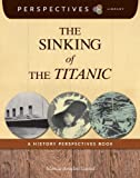 The Sinking of the Titanic, Marcia Amidon Lusted, 162431421X
