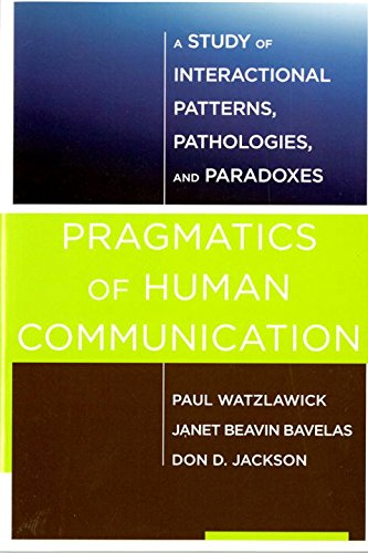 Pragmatics of Human Communication: A Study of