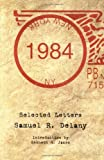1984 : Selected Letters, Delany, Samuel R., 0966599810