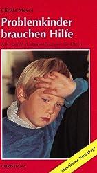 Problemkinder brauchen Hilfe: ABC der Verhaltensstörungen für Eltern