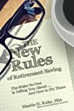 The New Rules of Retirement Saving, With Foreword by Brian Donahue: The Risks No One Is Telling You About... And How to Fix Them