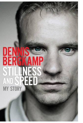 """Stillness and Speed"" av Dennis Bergkamp"