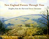 New England Forests Through Time, David R. Foster and John F. O'Keefe, 0674003446
