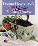 Donna Dewberry's One Stroke Painting Course, Donna S. Dewberry and Plaid Enterprises Staff, 0806918756