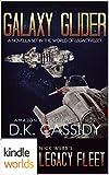 Search : Legacy Fleet: Galaxy Glider (Kindle Worlds Novella)