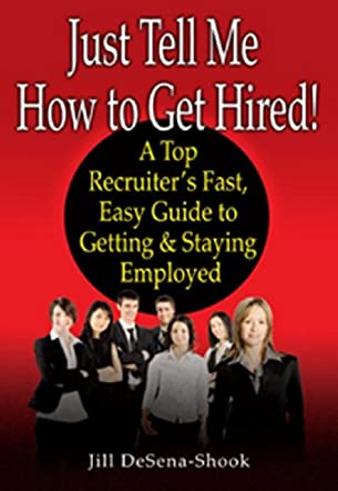 Just Tell Me How To Get Hired!