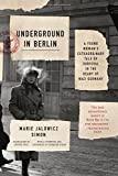 img - for Underground in Berlin: A Young Woman's Extraordinary Tale of Survival in the Heart of Nazi Germany book / textbook / text book