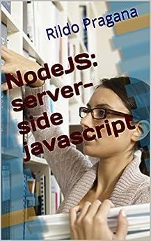NodeJS: server-side javascript by [Pragana, Rildo]