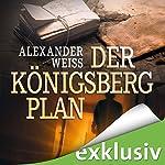 Der Königsberg-Plan | Alexander Weiss