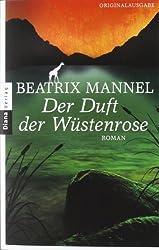 Der Duft der Wüstenrose: Roman