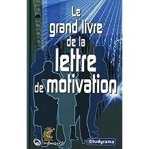 Le grand livre de la lettre de motivation (studyrama)