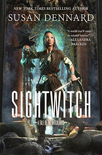Sightwitch: A Tale of the Witchlands by [Dennard, Susan]