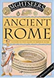 Ancient Rome: A Guide to the Glory of Imperial Rome (Sightseers)