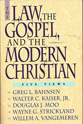 The Law, the Gospel, and the Modern Christian: Five Views by Willem A. Vangemeren (1993-08-05)