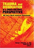 Trauma and Dissociation in a Cross-Cultural Perspective, George F. Rhoades, 0789034085