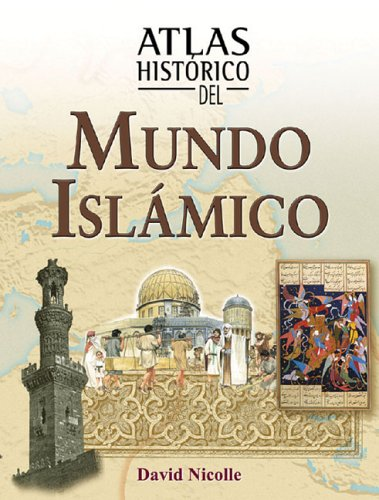 Atlas histórico del mundo islámico (Atlas históricos)
