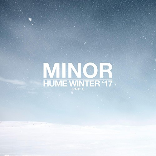 Minor - Hume Winter - Thats It Pt. 1 2017
