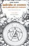 Individu et cosmos dans la philosophie de la Renaissance par Cassirer