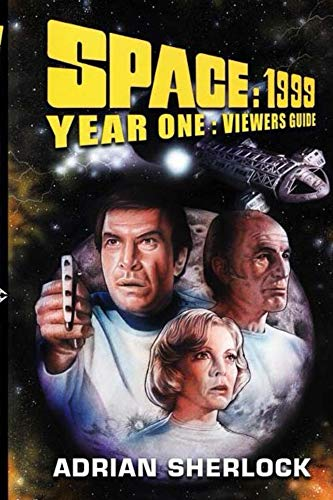 - Space:1999 Year One Viewer's Guide