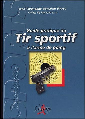 En ligne téléchargement gratuit Guide pratique du tir sportif à l'arme de poing pdf ebook