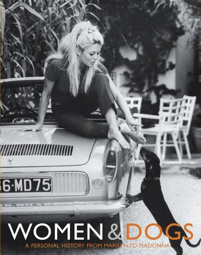 Women & Dogs: A Personal History from Marilyn to Madonna