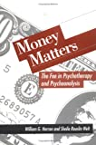 Money Matters : The Fee in Psychotherapy and Psychoanalysis, Herron, William G. and Rouslin Welt, Sheila, 0898623057