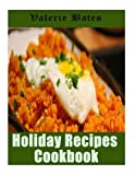 img - for Holiday Recipes Cookbook: 200 Wonderful and Delicious Recipes for Celebrating Thanksgiving and Christmas book / textbook / text book