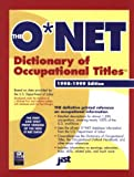 O*NET Dictionary of Occupational Titles, U. S. Department of Labor Staff, 1563705095