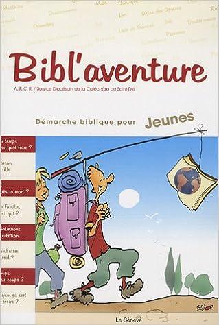 Livre Bibl'aventure 1 : Démarche biblique pour jeunes epub, pdf