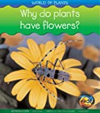 Why Do Plants Have Flowers? (World of Plants)