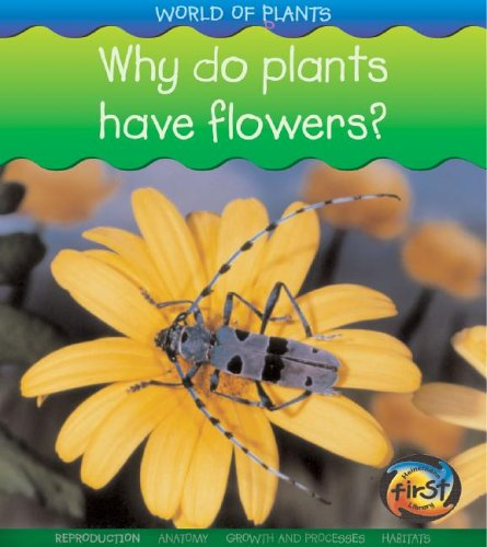 Why Do Plants Have Flowers? (World of Plants) by Brand: Heinemann-Raintree
