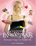 The Girl's Book of Enchantments, Lucy Summers, 0764155229