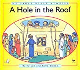 A Hole in the Roof (My First Bible Stories)