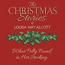 What Polly Found in Her Stocking Audiobook by Louisa May Alcott Narrated by Susie Berneis