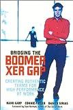 Bridging the Boomer-Xer Gap, Hank Karp and Connie Fuller, 0891061592