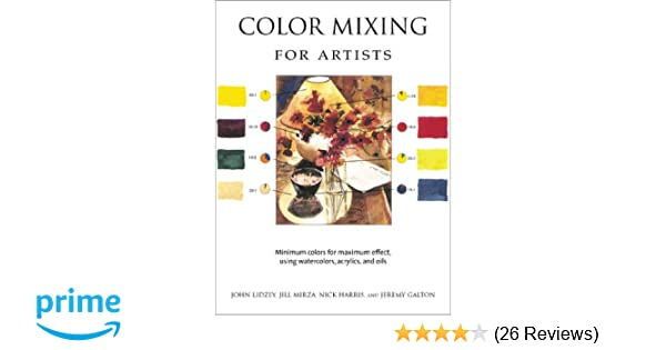 The Art Of Color Mixing Minimum Colors For Maximum Effect Using