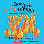The Chicken Little Agenda: Debunking