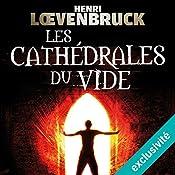 Les cathédrales du vide (Ari Mackenzie 2) | Henri Loevenbruck