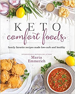 Amazon keto comfort foods family favorite recipes made low amazon keto comfort foods family favorite recipes made low carb and healthy 9781628602579 maria emmerich books forumfinder Gallery