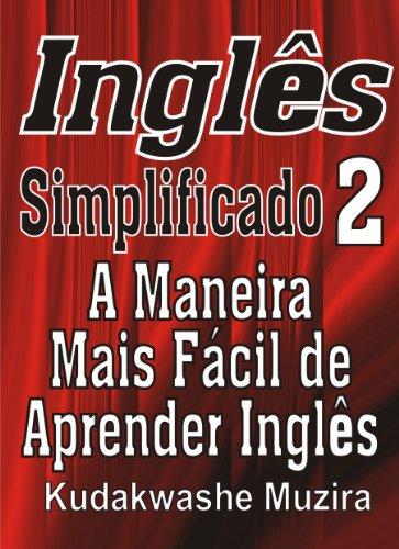 Inglês Simplificado 2 (A Maneira Mais Fácil de Aprender Inglês)