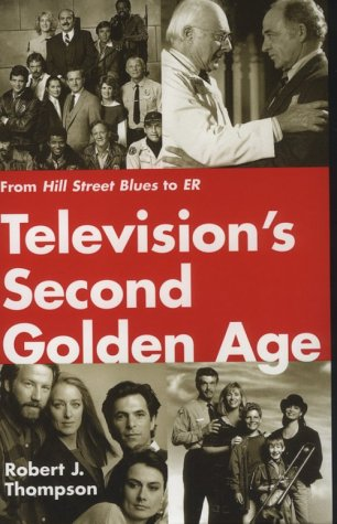 Television's Second Golden Age: From Hill Street Blues to ER (Television and Popular Culture)