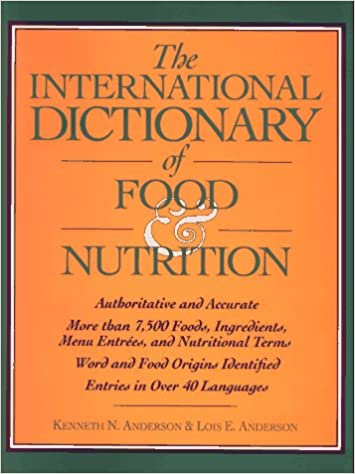 The International Dictionary of Food and Nutrition
