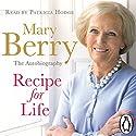 Recipe for Life Hörbuch von Mary Berry Gesprochen von: Patricia Hodge