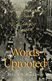 Words of the Uprooted, Robert A. Rockaway, 0801485509