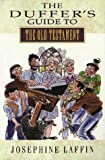 The Duffer's Guide to the Old Testament, Josephine Laffin, 0551029471